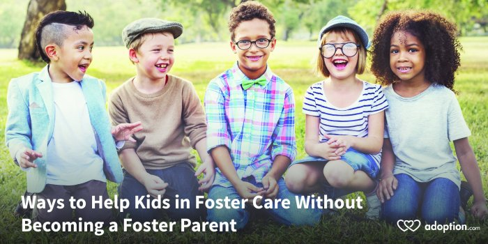 7 Ways to Help Kids in Foster Care Without Becoming a Foster Parent