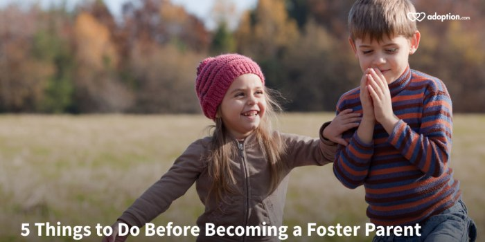 5 Things to Do Before Becoming a Foster Parent
