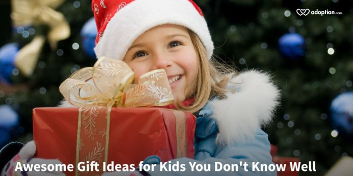Awesome Gift Ideas for Kids You Don't Know Well