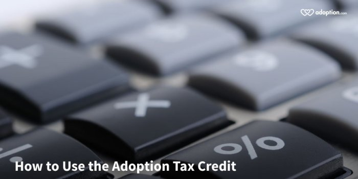 How to Use the Adoption Tax Credit